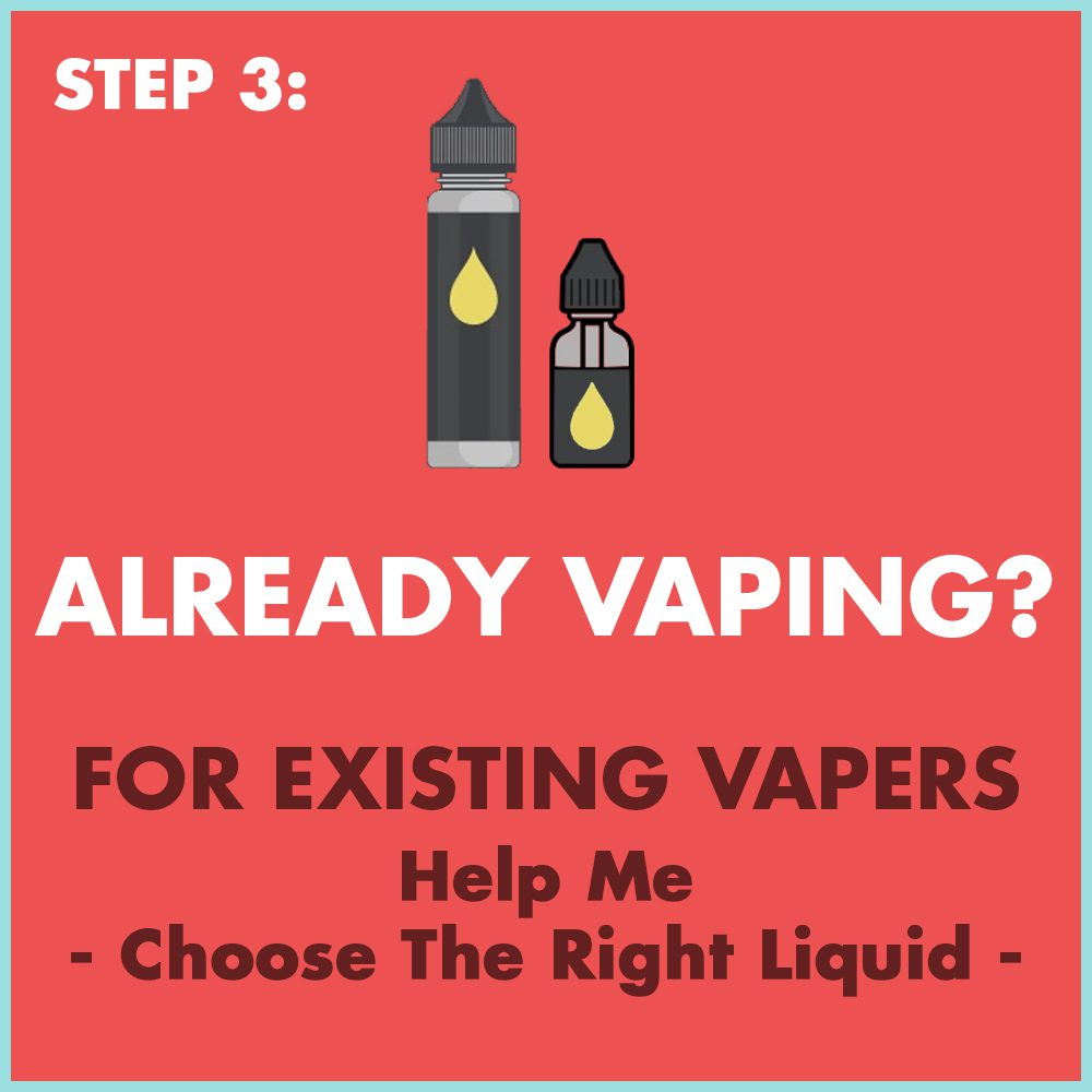 Already Vaping Help Me Choose The Right Liquid